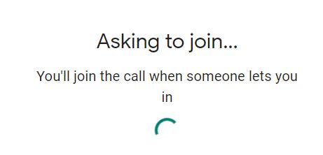 Asking to Join - Google Meet