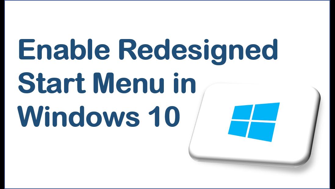 Enable New Redesigned Start Menu in Windows 10