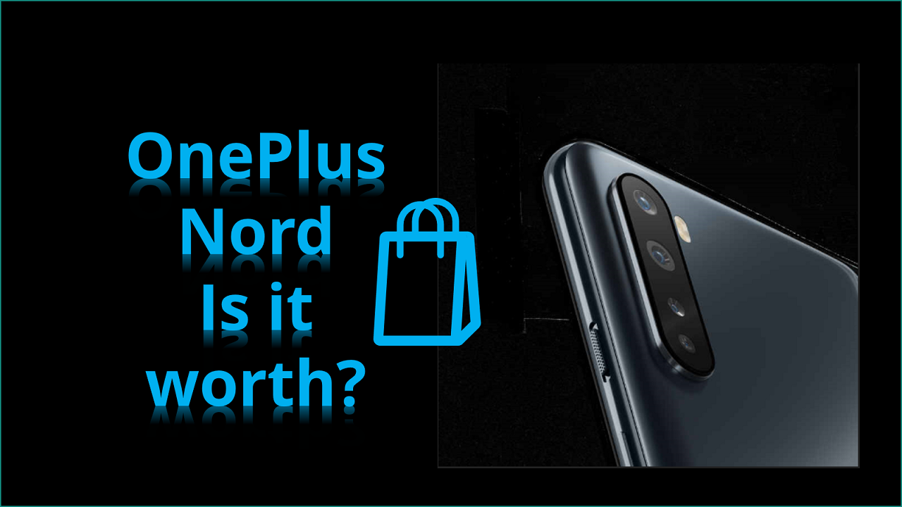 OnePlus Nord is it Worth Buying?