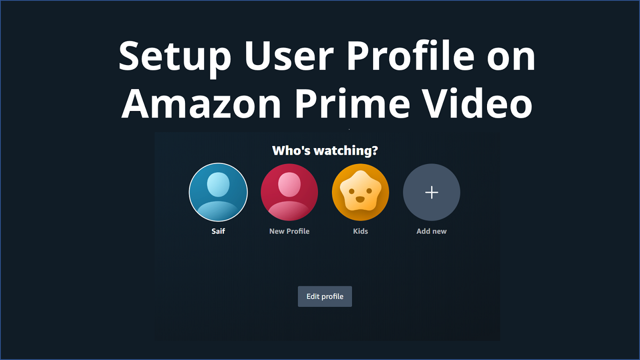 How to Setup User Profile in Amazon Prime Video