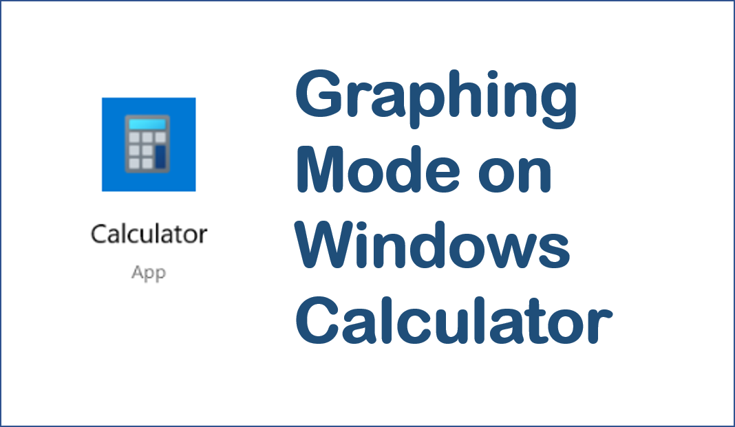 Windows Calculator has Added Graphing Mode
